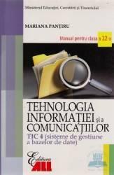 Tehnologia Informatiei Cls 12 Tic 4 Si A Comunicatiilor 2007 - Mariana Pantiru