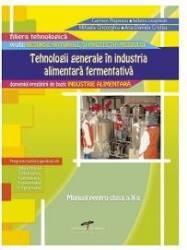 Tehnologii generale in industria alimentara fermentativa Cls 10 - Ana-Daniela Cristea Iuliana Leustean