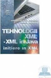 Tehnologii xml-xml in Java - Initiere in xml - Anghel Octavia Andreea Anghel Leonard