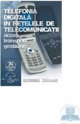 Telefonia digitala in retelele de telecomunicatii - Sorina Zahan