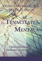 Tenacitatea mentala - Doug Strycharczyk Peter Clough