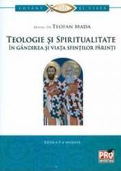 Teologie si spiritualitate in gandirea si viata sfintilor parinti - Teofan Mada