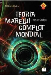 Teoria marelui complot mondial - Jean-Luc Caradeau