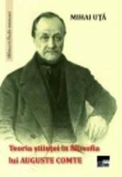 Teoria stiintei in filosofia lui Auguste Comte - Mihai Uta
