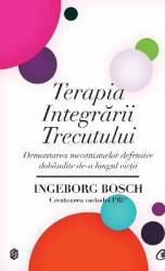 Terapia Integrarii Trecutului - Ingeborg Bosch
