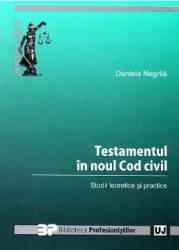 Testamentul in noul cod civil - Daniela Negrila