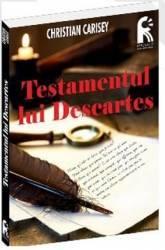 Testamentul lui Descartes - Christian Carisey