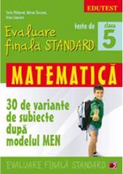 Teste de evaluare finala standard. Clasa a V-a. Matematica 30 de