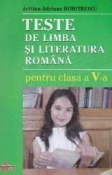 Teste de limba si literatura romana cls 5 - Aritina-Adriana Dumitrescu