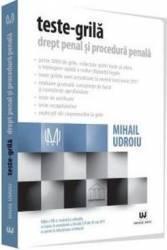 Teste-grila drept penal si procedura penala Ed. 8 - Mihail Udroiu Carti