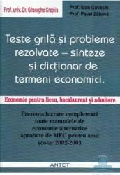 Teste grila si probleme rezolvate - Sinteze si dictionar de termeni economici - Ghe Cretoiu Carti