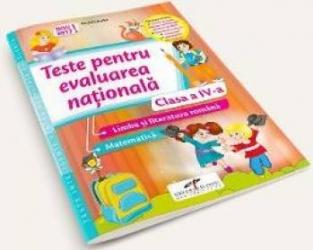 Teste pentru Evaluarea nationala. Limba romana. Matematica - Clasa 4 - Daniela Barbu
