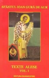 Texte alese I - Ioan Gura de Aur