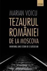 Tezaurul Romaniei de la Moscova - Marian Voicu Carti