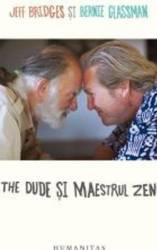 The Dude si Maestrul Zen - Jeff Bridges Bernie Glassman