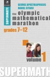 The Olympic Mathematical Marathon Grades 7-12 Vol.1 - George Apostolopoulos