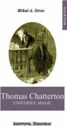 Thomas Chatterton universl magic - Mihai A. Stroe