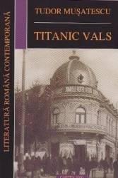 Titanic Vals - Tudor Musatescu Carti