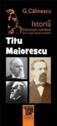 Titu Maiorescu Din Istoria Literaturii Romane De La Origini Pana In Prezent - G. Calinescu