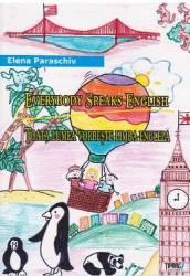 Toata Lumea Vorbeste Limba Engleza. Everybody Speaks English - Elena Paraschiv