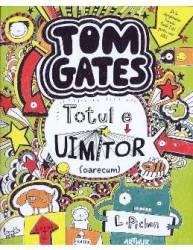 Tom Gates Vol.2 Totul E Uimitor oarecum - L. Pichon