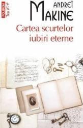 Top 10 - 309 - Cartea scurtelor iubiri eterne - Andrei Makine title=Top 10 - 309 - Cartea scurtelor iubiri eterne - Andrei Makine