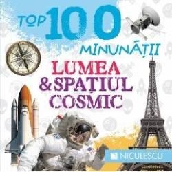 Top 100 minunatii Lumea si spatiul cosmic