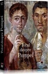 Totul despre Pompei - Joanne Berry Carti