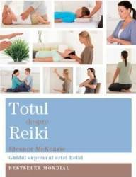 Totul despre Reiki - Eleanor Mckenzie