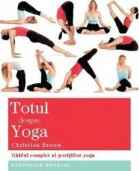 Totul despre Yoga - Christina Brown Carti