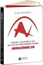Totul pe o ciocolata cu rom sau cum am trait povestea fondarii avocatnet.ro - Alin Popescu title=Totul pe o ciocolata cu rom sau cum am trait povestea fondarii avocatnet.ro - Alin Popescu