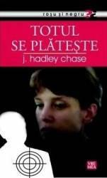 Totul se plateste - J. Hadley Chase Carti