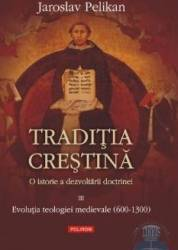 Traditia crestina III - Jaroslav Pelikan Carti