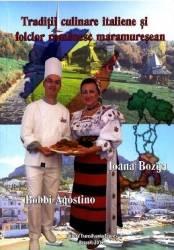 Traditii culinare italiene si folclor romanesc maramuresean - Bobbi Agostino Ioana Bozga