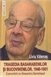 Tragedia basarabenilor si bucovinenilor 1940-1951 - Liviu Valenas