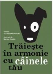 Traieste In Armonie Cu Cainele Tau - Piero M. Bian