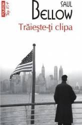 Traieste-ti clipa - Saul Bellow