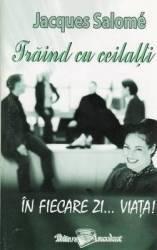 Traind cu ceilalti in fiecare zi ... viata - Jacques Salome Carti
