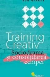 Training creativ. Sociodrama si consolidarea echipei - Ron Wiener Carti