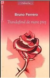 Trandafirul de mare pret - Bruno Ferrero