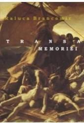 Transa memoriei - Raluca Brancomir
