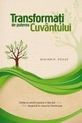 Transformati de puterea Cuvantului - Beniamin Podut Carti