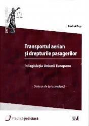 Transportul aerian si drepturile pasagerilor - Andrei Pap title=Transportul aerian si drepturile pasagerilor - Andrei Pap