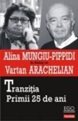 Tranzitia. Primii 25 De Ani - Alina Mungiu-Pippidi Vartan Arachelian