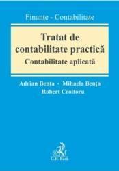 Tratat de contabilitate practica. Contabilitate aplicata - Adrian Benta Mihaela Benta