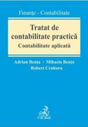 Tratat de contabilitate practica. Contabilitate aplicata - Adrian Benta Mihaela Benta Carti
