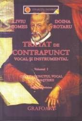 Tratat de contrapunct vocal si instrumental vol.1 - Liviu Comes Doina Rotaru