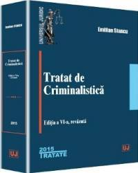Tratat De Criminalstica Ed.6 - Emilian Stancu