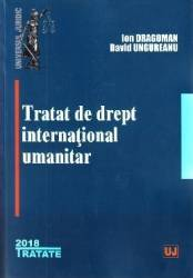 Tratat de drept international umanitar - Ion Dragoman David Ungureanu