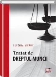 Tratat de dreptul muncii - Eufemia Vieriu Carti